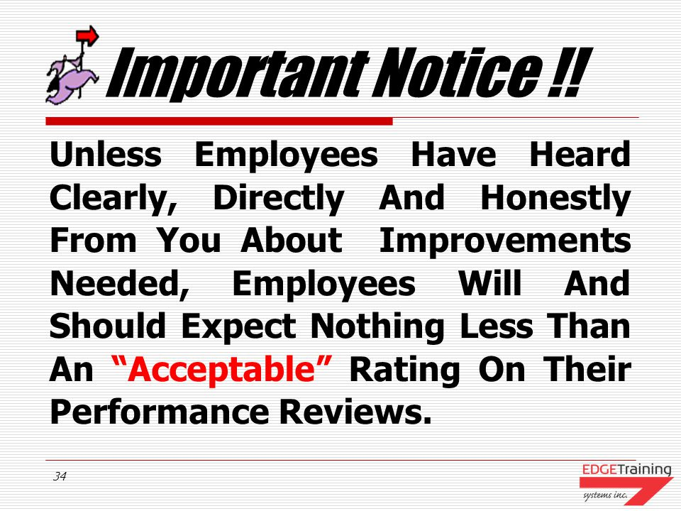 33 Important Notice !! If A Manager Has Done A Good Job At Day-To-Day Coaching And Giving Feedback, There Should Never Be Any Surprises On An Employee