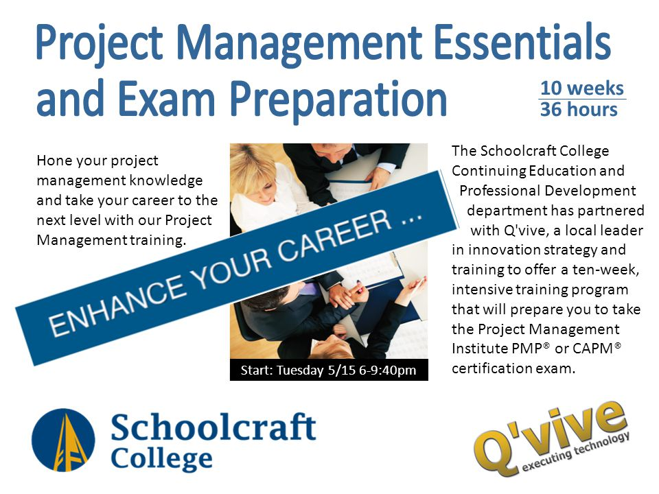 Hone your project management knowledge and take your career to the next level with our Project Management training. The Schoolcraft College Continuing
