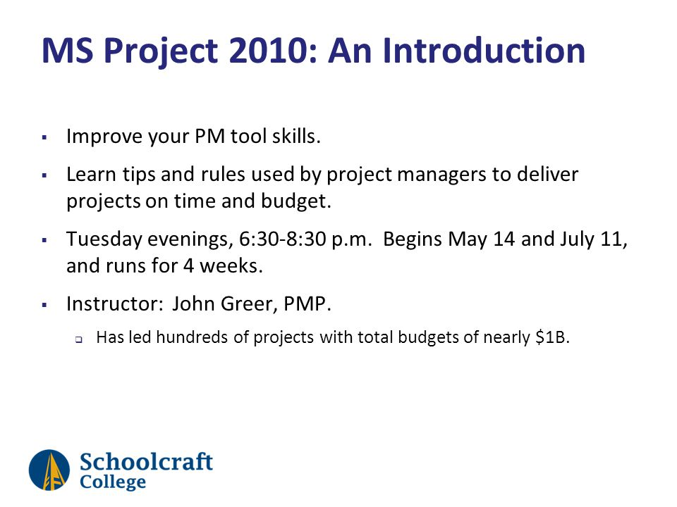 MS Project 2010: An Introduction Improve your PM tool skills. Learn tips and rules used by project managers to deliver projects on time and budget. Tu