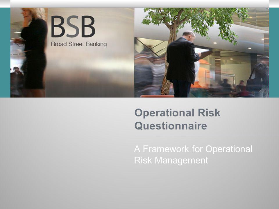 Operational Risk Questionnaire A Framework for Operational Risk Management