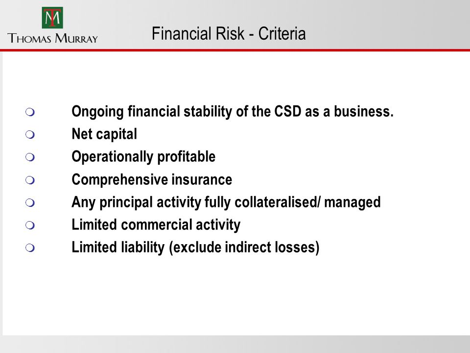 Financial Risk - Criteria m Ongoing financial stability of the CSD as a business.