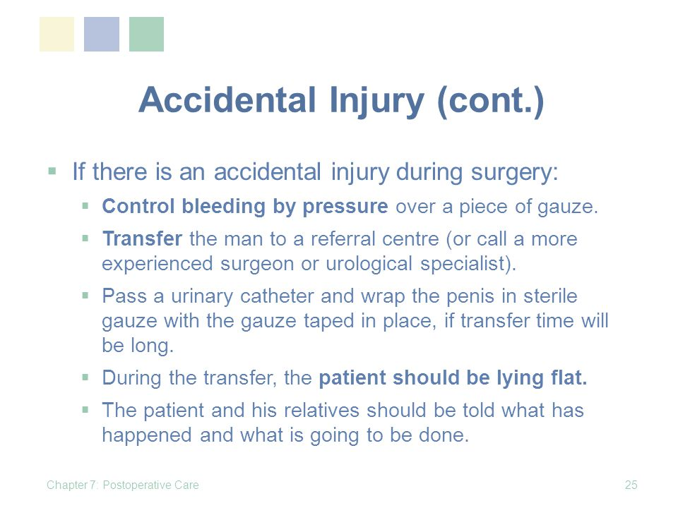 Accidental Injury (cont.) If there is an accidental injury during surgery: Control bleeding by pressure over a piece of gauze.
