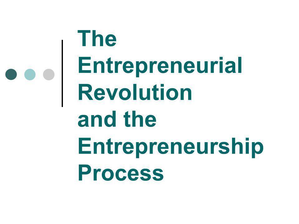 The Entrepreneurial Revolution and the Entrepreneurship Process