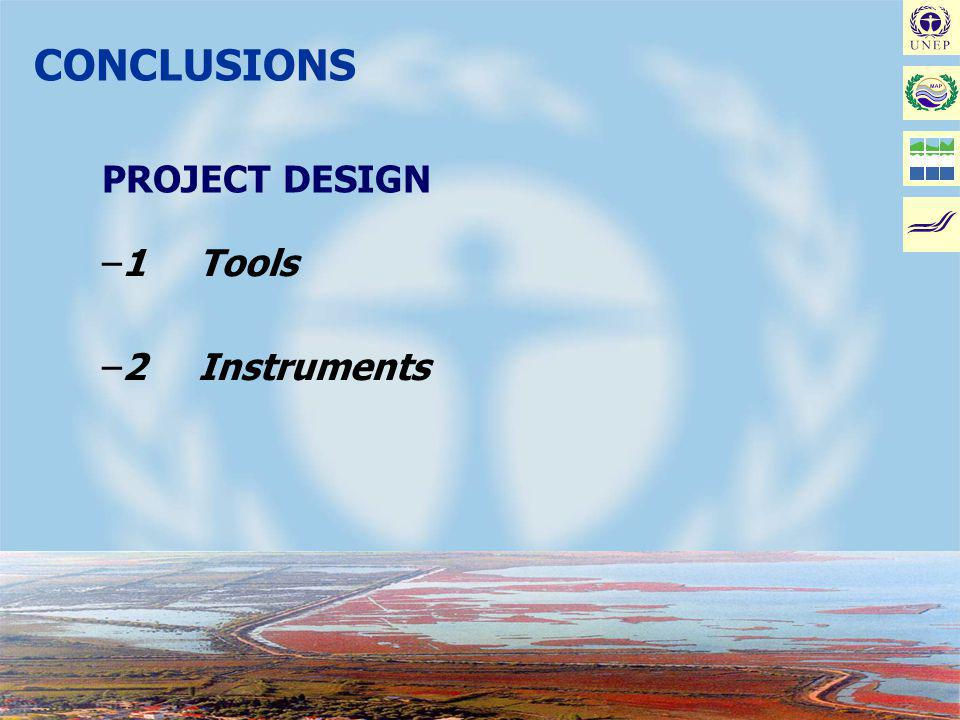 Joint MAP/METAP Workshop on Coastal Area Management Projects: Improving the Implementation - Malta, January 17-19, 2002 CONCLUSIONS PROJECT DESIGN –1T