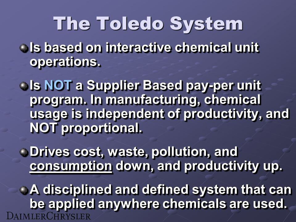 The Toledo System Is based on interactive chemical unit operations.