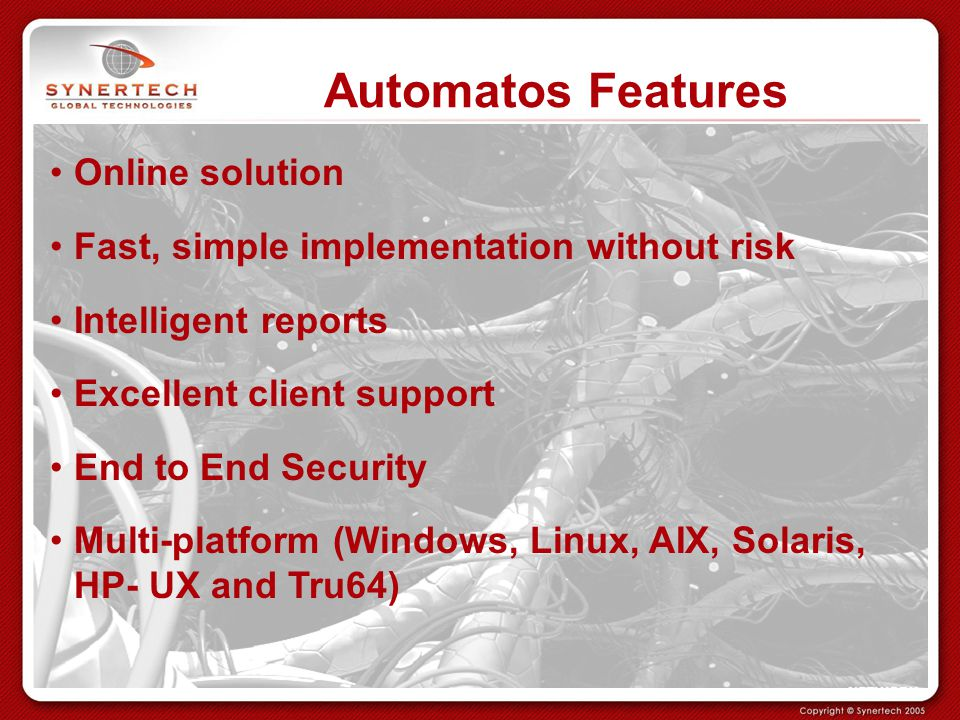 Automatos Features Online solution Fast, simple implementation without risk Intelligent reports Excellent client support End to End Security Multi-pla