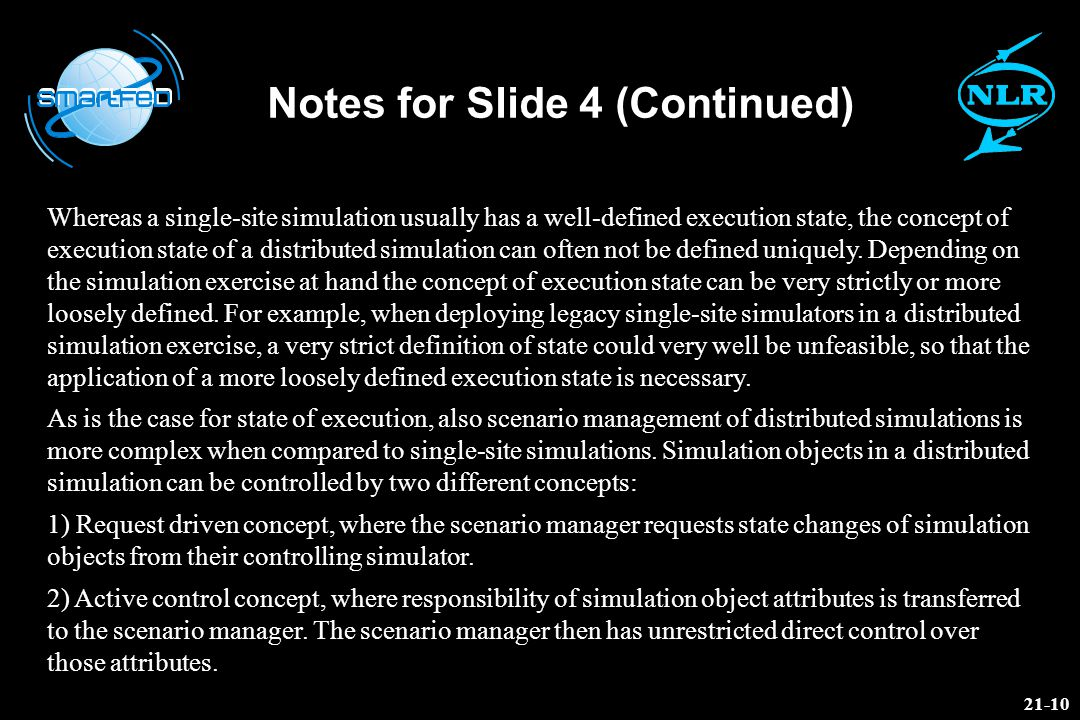 Notes for Slide 4 (Continued) Whereas a single-site simulation usually has a well-defined execution state, the concept of execution state of a distrib