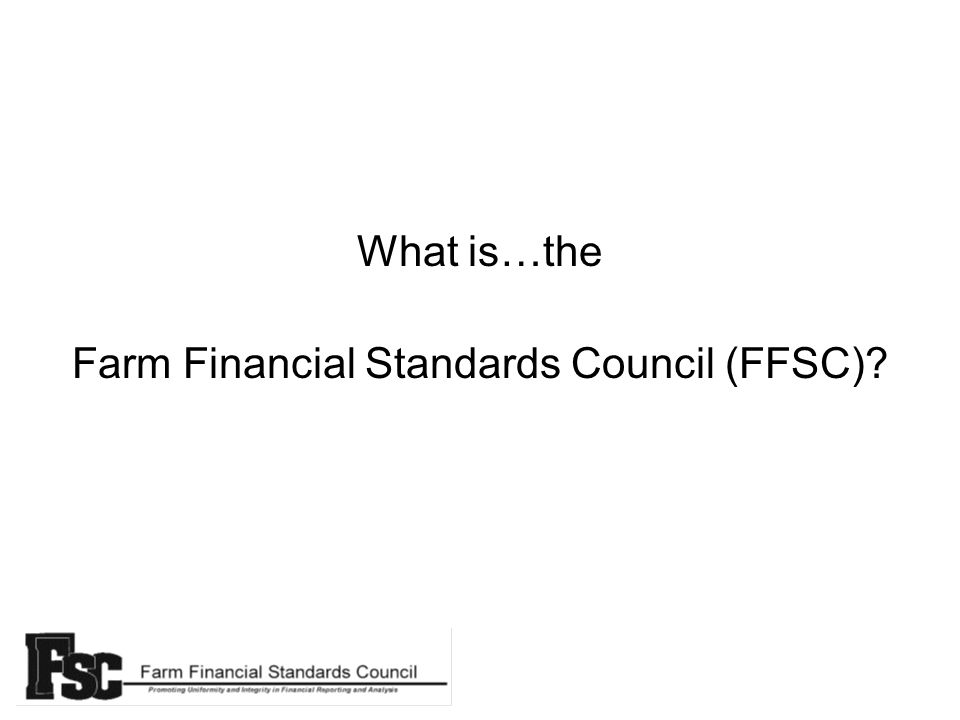 What is…the Farm Financial Standards Council (FFSC)?