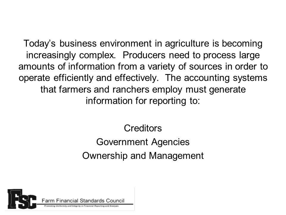 Todays business environment in agriculture is becoming increasingly complex.