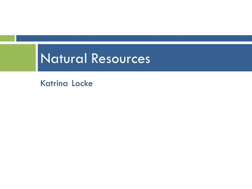 Natural Resources Katrina Locke