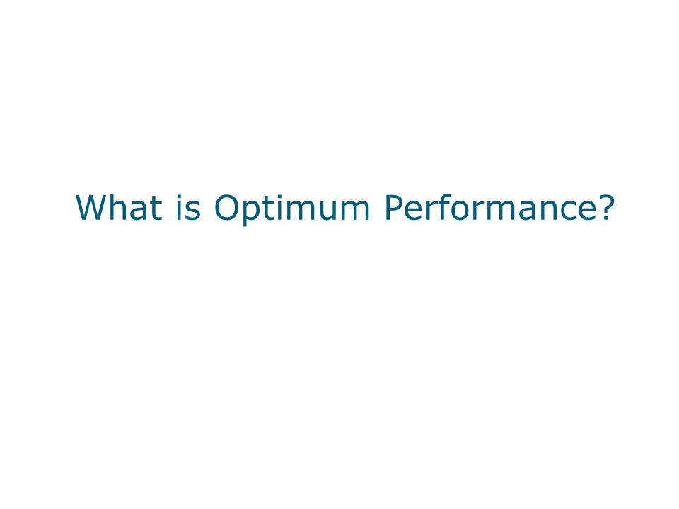 What is Optimum Performance?