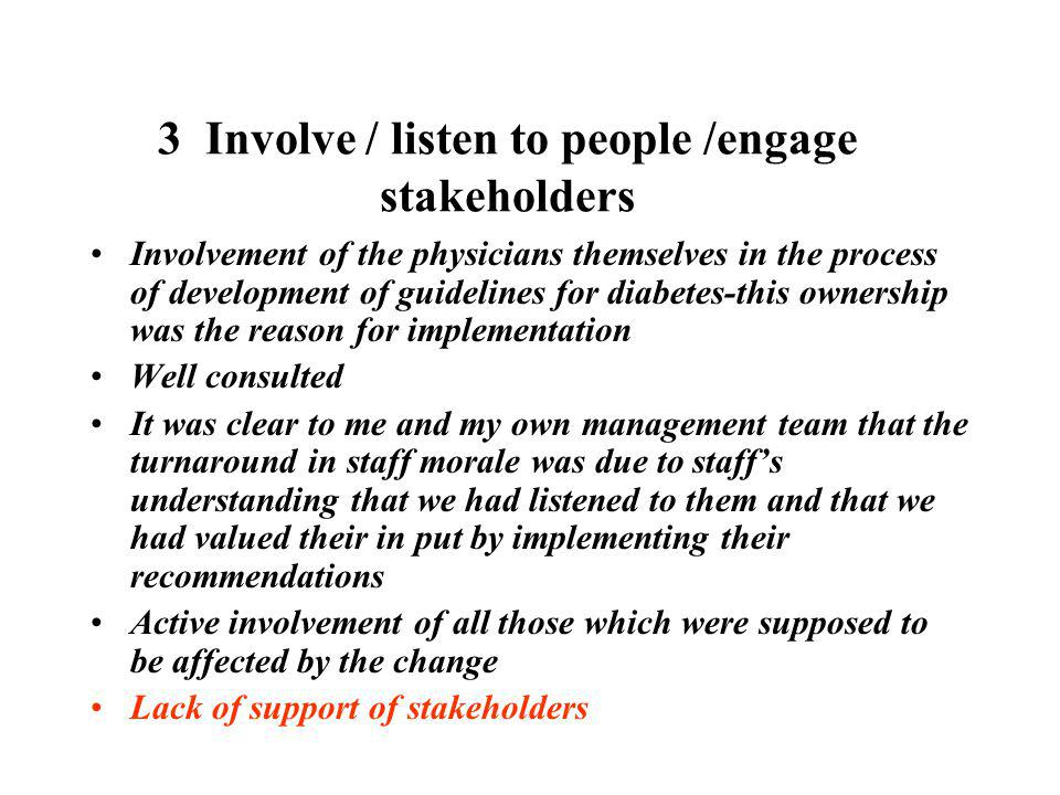 3 Involve / listen to people /engage stakeholders Involvement of the physicians themselves in the process of development of guidelines for diabetes-th