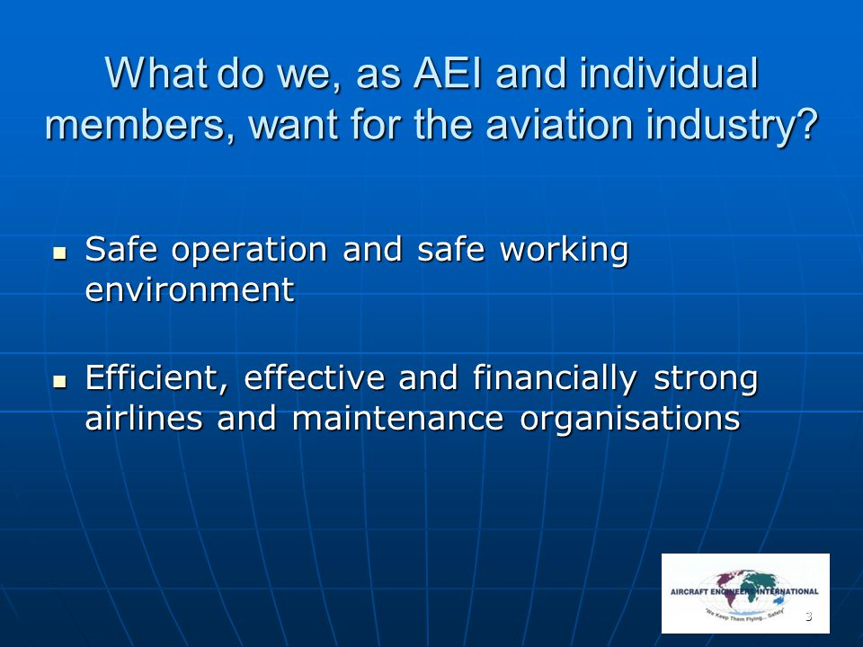 4 Aviation industry today When aviation organisations are struggling to survive what happens to the status of safety.