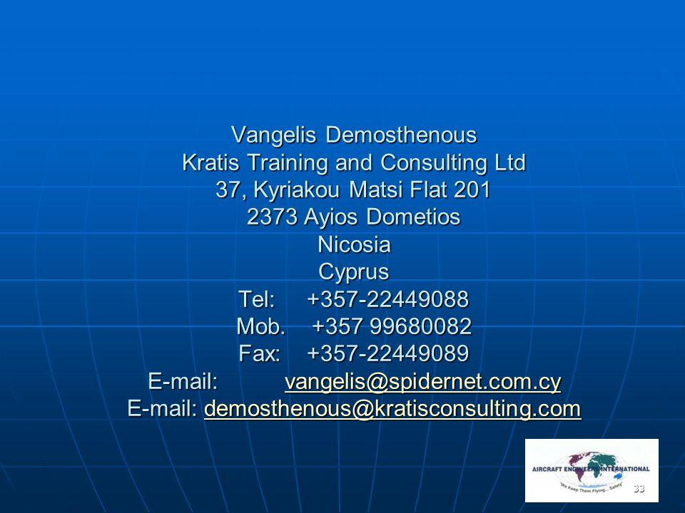 33 Vangelis Demosthenous Kratis Training and Consulting Ltd 37, Kyriakou Matsi Flat 201 2373 Ayios Dometios Nicosia Cyprus Tel: +357-22449088 Mob. +35