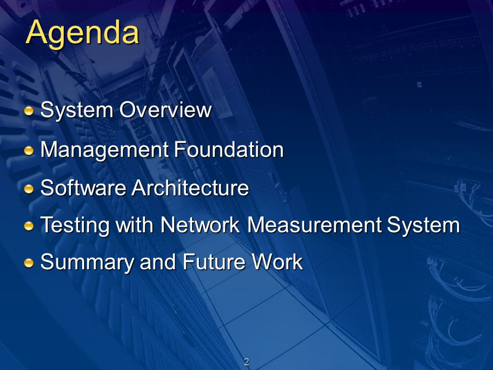 3 System Overview Measurement Applications Vendor specific applications for specific platforms Not all applications are QoS capable Some require complex commands, scripts, procedural steps Manual measurement control (especially on different tools) Additional software and computations to obtain targeted results Tested Network