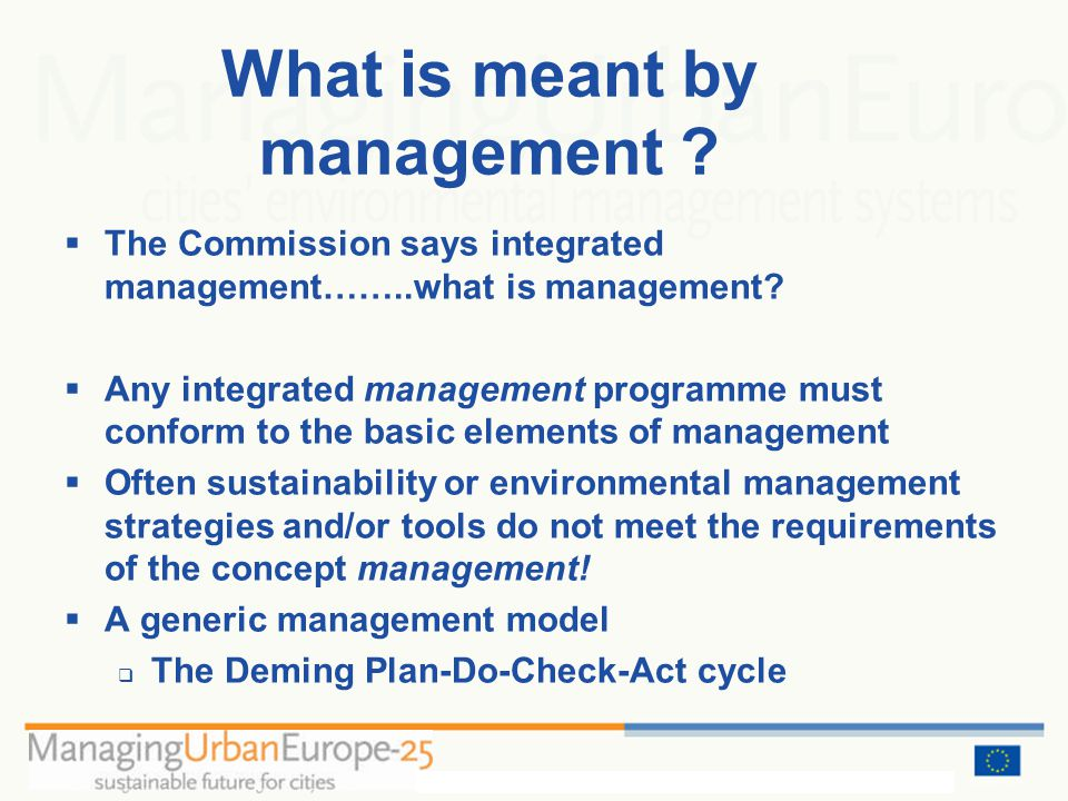 The Commission says integrated management……..what is management.