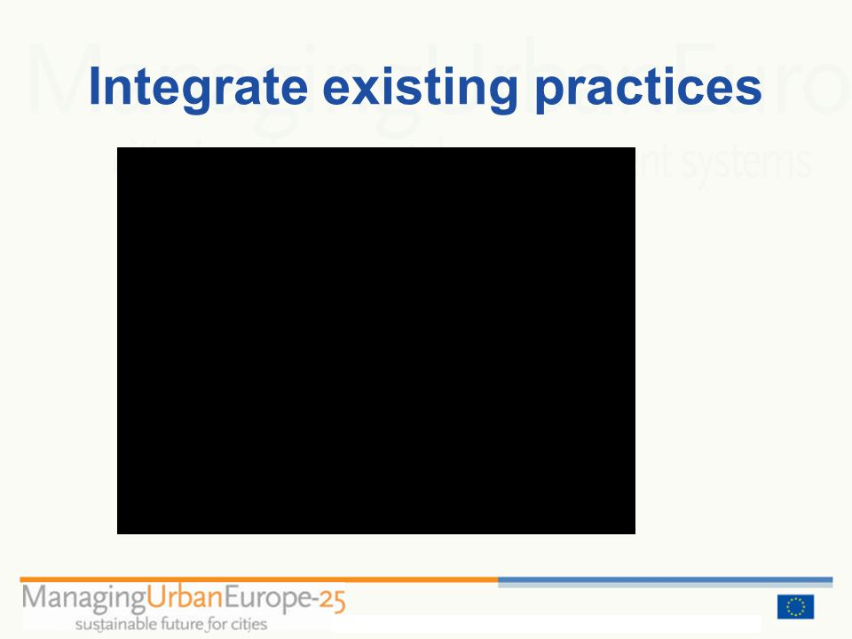 Integrate existing practices