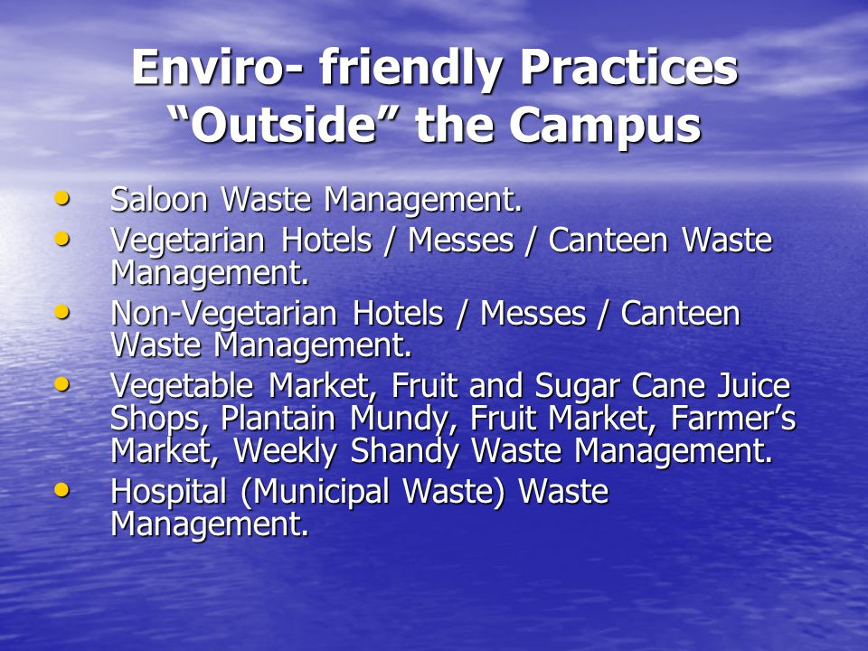 Enviro- friendly Practices Outside the Campus Saloon Waste Management.