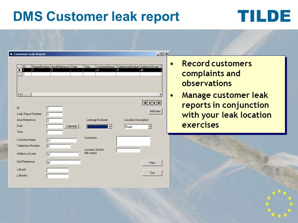 TILDE DMS Customer leak report Record customers complaints and observations Manage customer leak reports in conjunction with your leak location exercises Record customers complaints and observations Manage customer leak reports in conjunction with your leak location exercises
