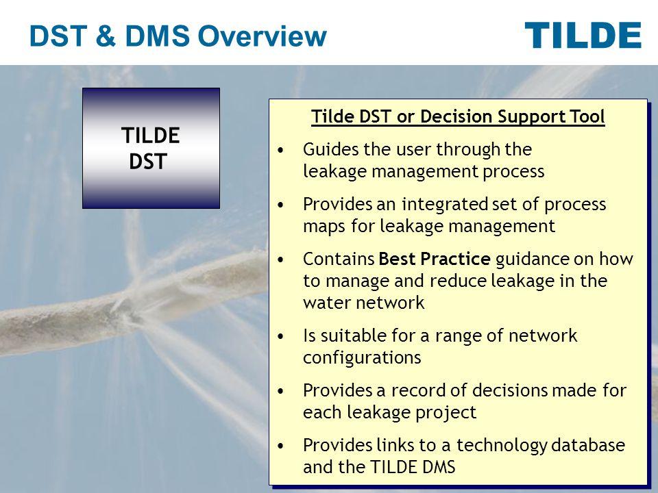 TILDE DST & DMS Overview TILDE Technology Database TILDE Best Practice Database Tilde Best Practice & Technology Databases These provide additional information for the user on latest best practice and technology information.