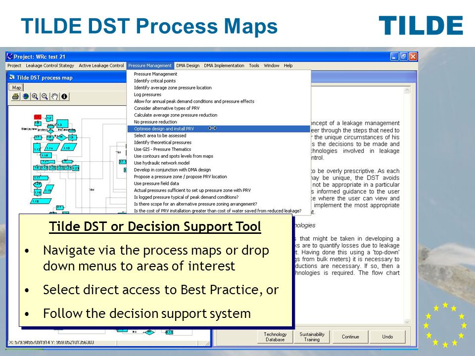 TILDE TILDE DST Process Maps Tilde DST or Decision Support Tool Navigate via the process maps or drop down menus to areas of interest Select direct access to Best Practice, or Follow the decision support system Tilde DST or Decision Support Tool Navigate via the process maps or drop down menus to areas of interest Select direct access to Best Practice, or Follow the decision support system