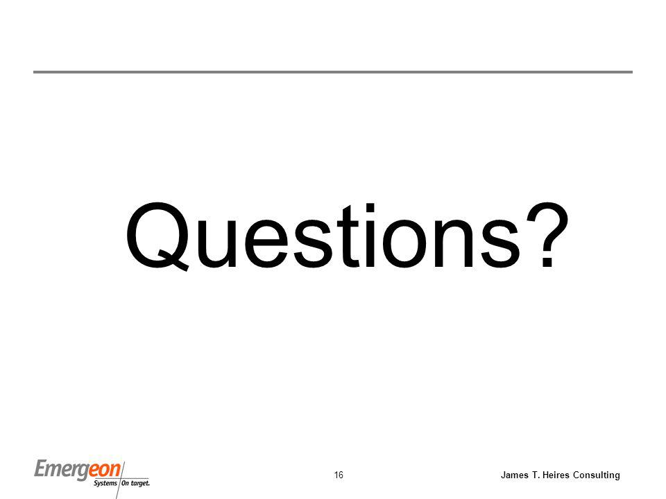 James T. Heires Consulting16 Questions