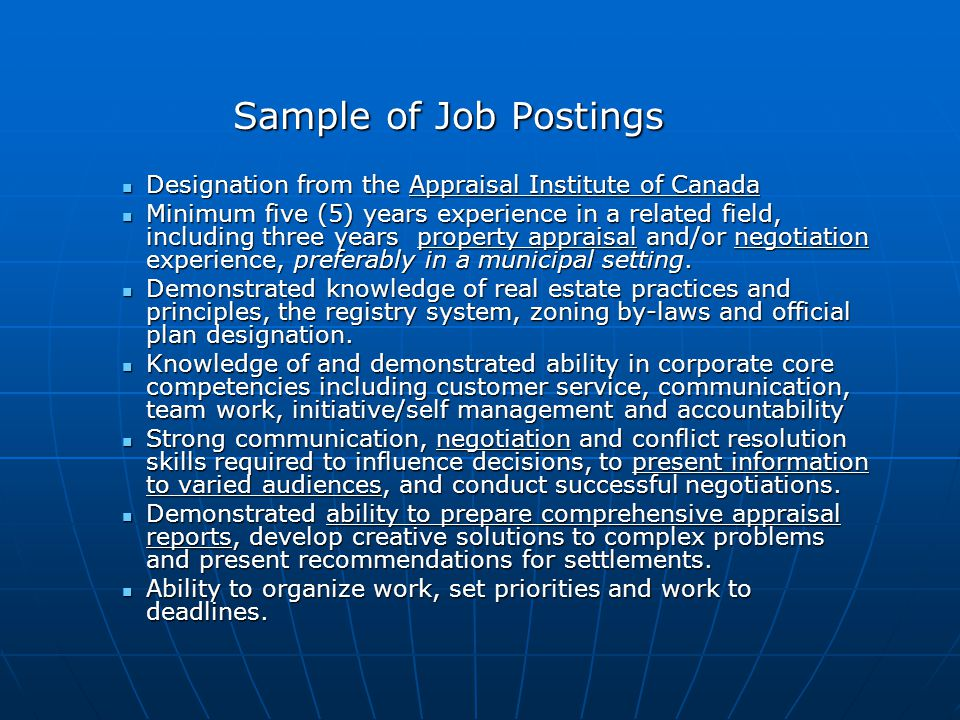 Sample of Job Postings Designation from the Appraisal Institute of Canada Designation from the Appraisal Institute of Canada Minimum five (5) years ex