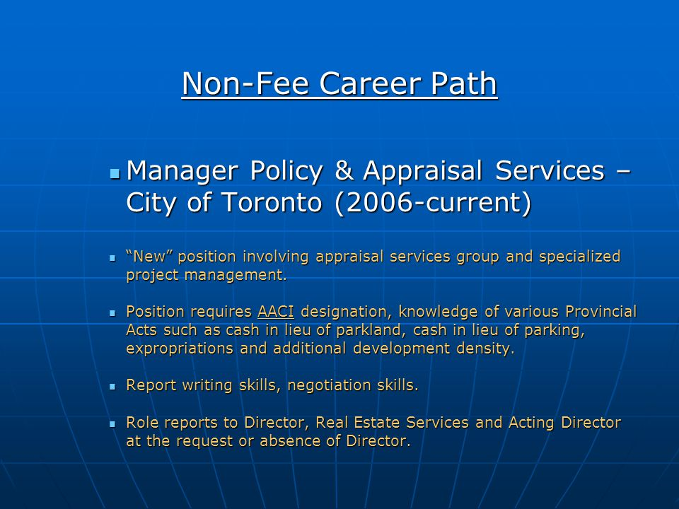Non-Fee Career Path Manager Policy & Appraisal Services – City of Toronto (2006-current) Manager Policy & Appraisal Services – City of Toronto (2006-c