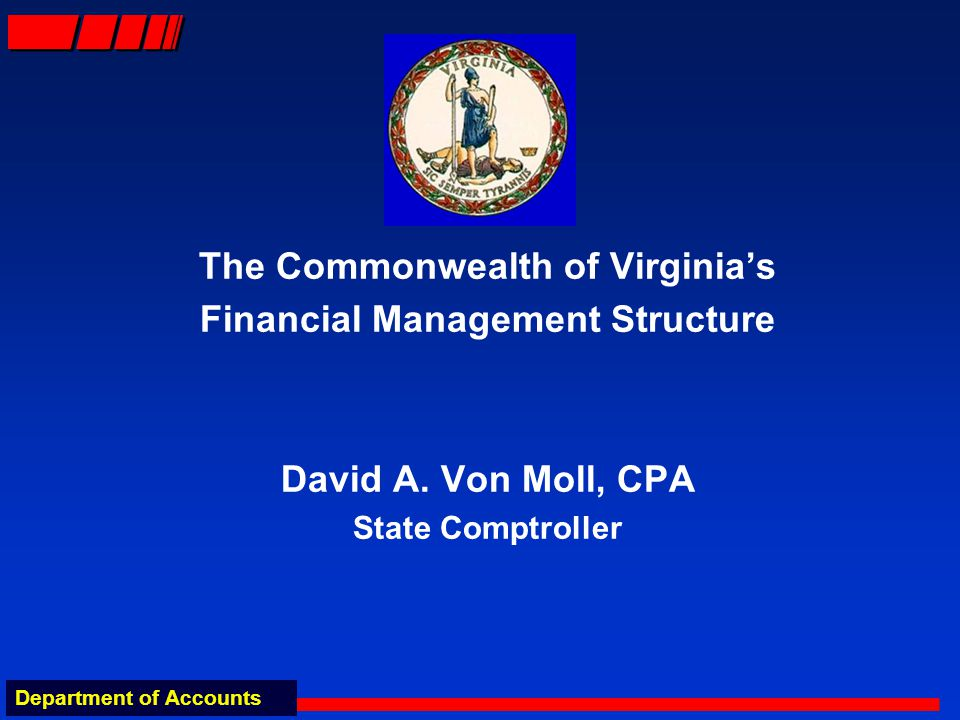 Department of Accounts The Commonwealth of Virginias Financial Management Structure David A.