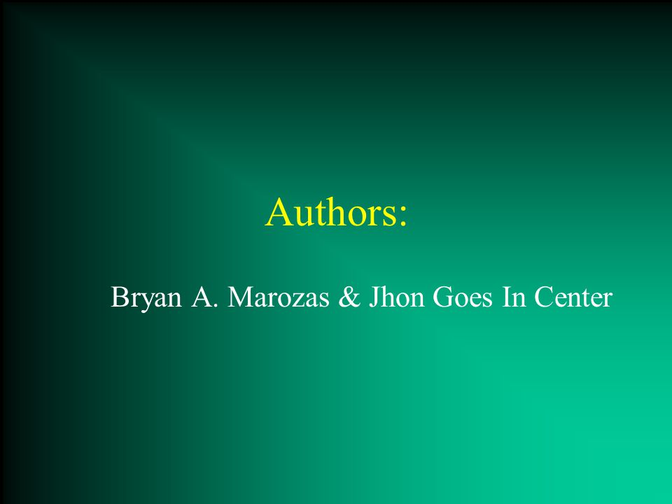 Authors: Bryan A. Marozas & Jhon Goes In Center