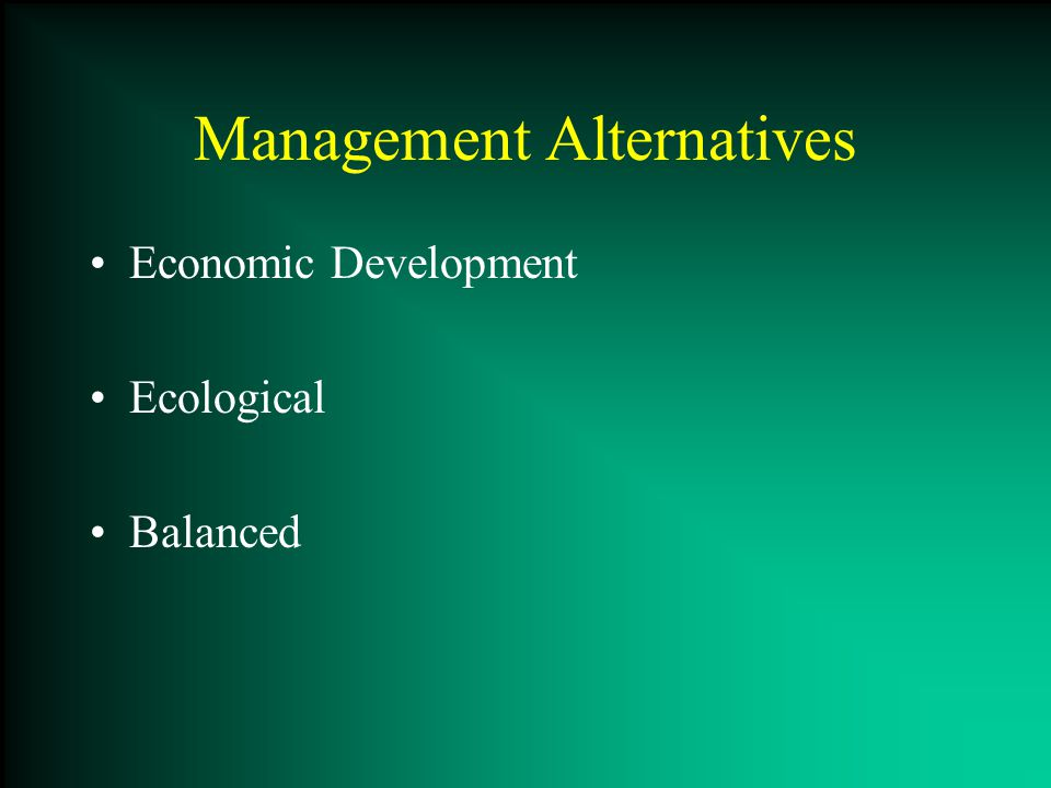 Management Alternatives Economic Development Ecological Balanced