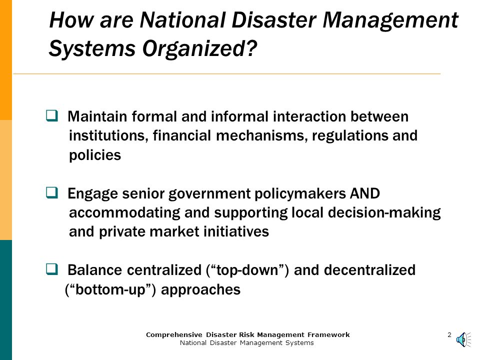 1Comprehensive Disaster Risk Management Framework National Disaster Management Systems 111 Institutional Arrangements and Organizational Structures Session 1 World Bank Institute Katherine Kelman