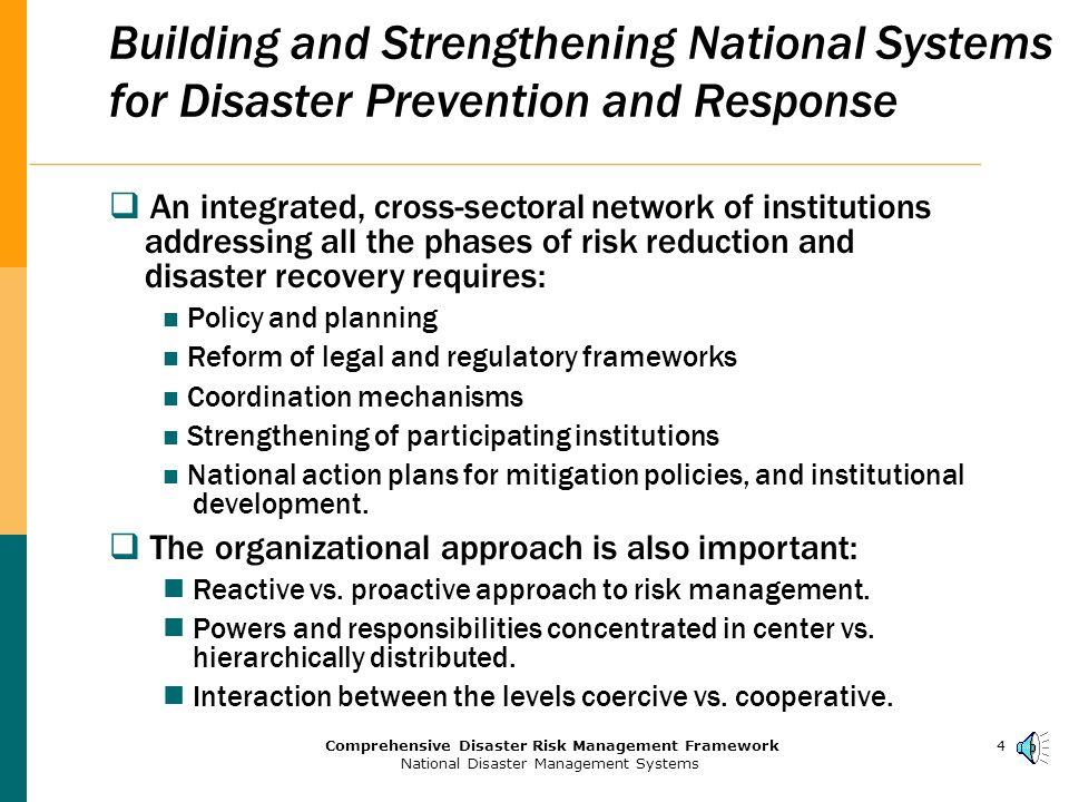 3Comprehensive Disaster Risk Management Framework National Disaster Management Systems How are National Disaster Management Systems Organized.