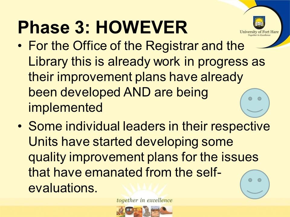 Phase 3: Development of a Detailed Implementation Plan Limited progress in the development of a consolidated improvement plan for implementation at institutional systems level.
