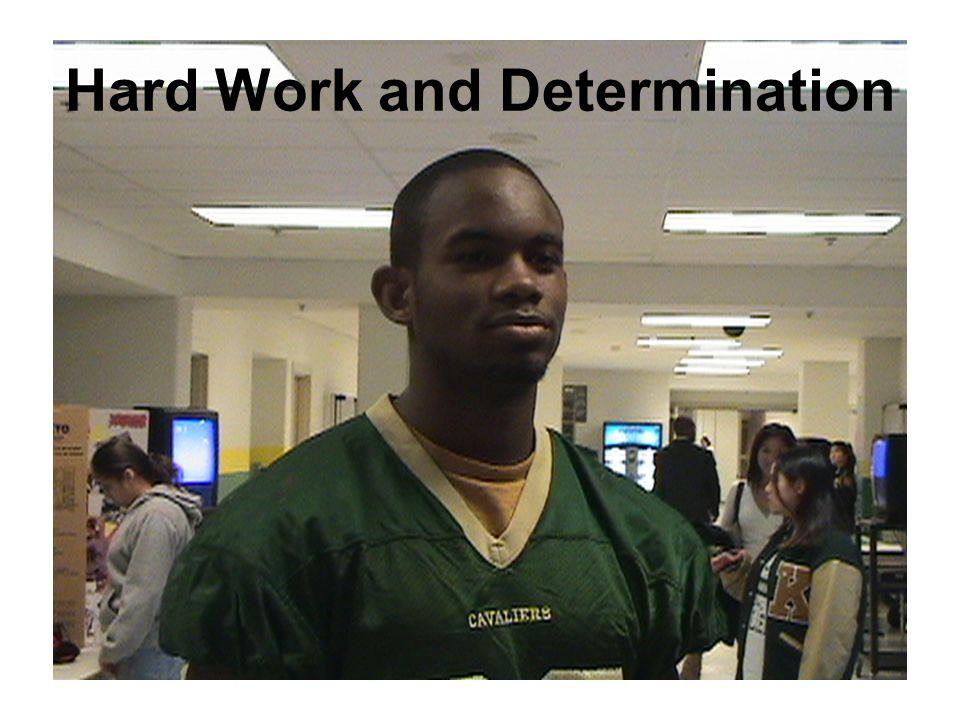 Hard Work and Determination