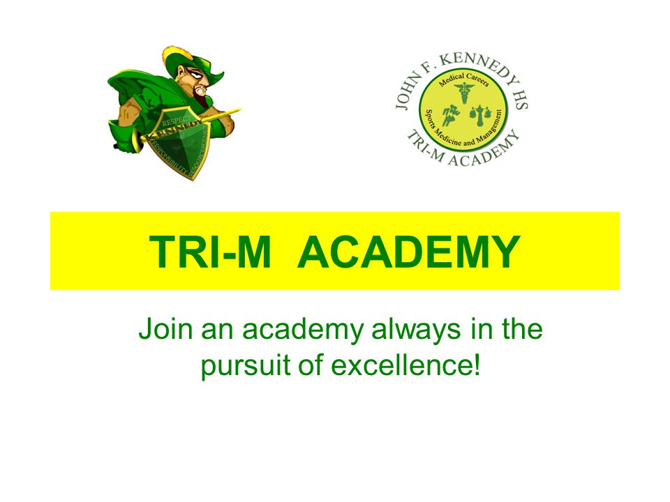 TRI-M ACADEMY Join an academy always in the pursuit of excellence!