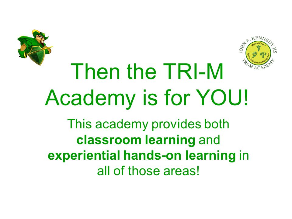 Then the TRI-M Academy is for YOU.