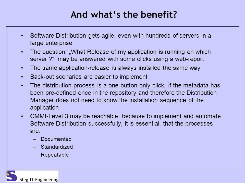 And whats the benefit? Software Distribution gets agile, even with hundreds of servers in a large enterprise The question: What Release of my applicat