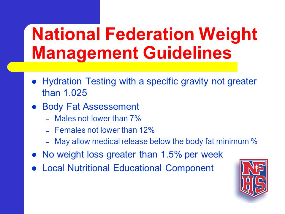 NSAA Weight Management Data Review - Athletes 4,695 athletes were assessed 4,811 total assessment (including appeals) 441 Males Tested Below 7% 0 Females Tested Below 12% 116 Total Appeals (2.5% appealed) 16 Athletes Failed the Appeal 76 Medical Clearances