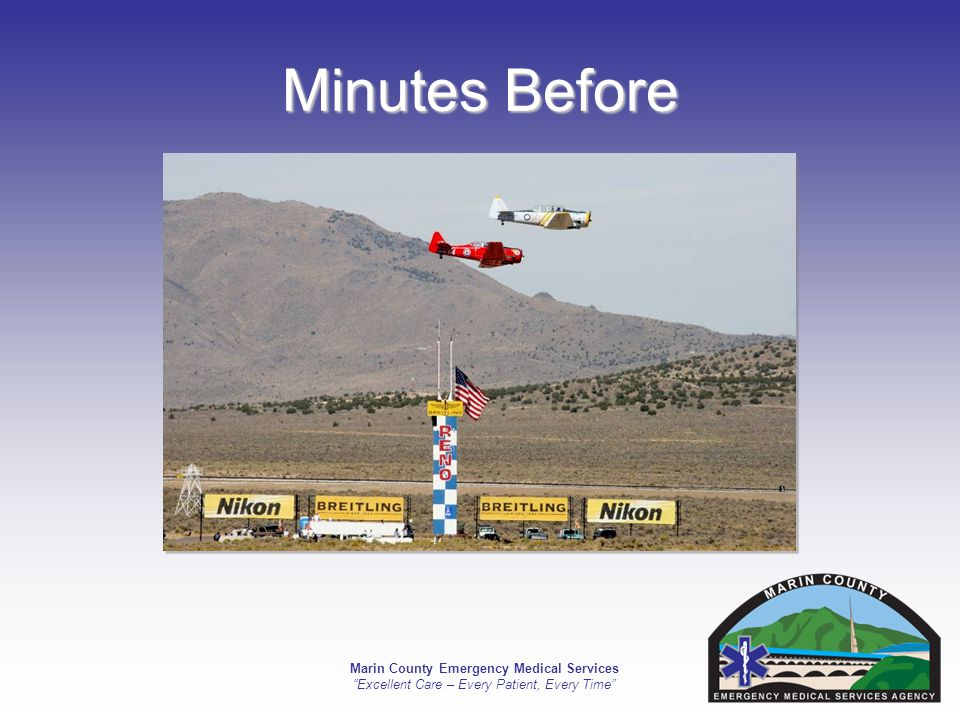 Marin County Emergency Medical Services Excellent Care – Every Patient, Every Time Minutes Before