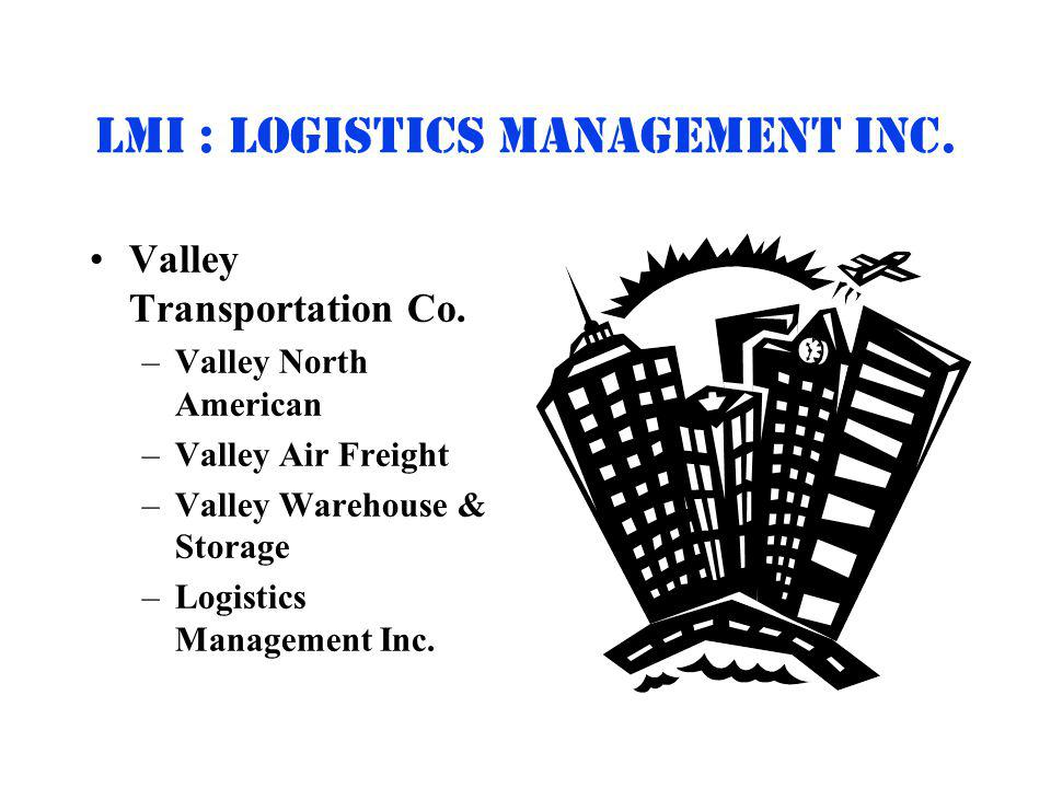 LMI : LOGISTICS MANAGEMENT INC. Valley Transportation Co.