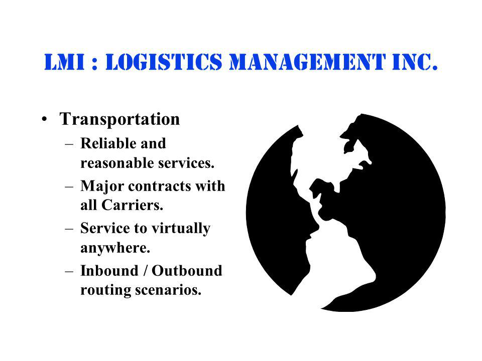 Lmi : logistics management inc. Transportation –Reliable and reasonable services.