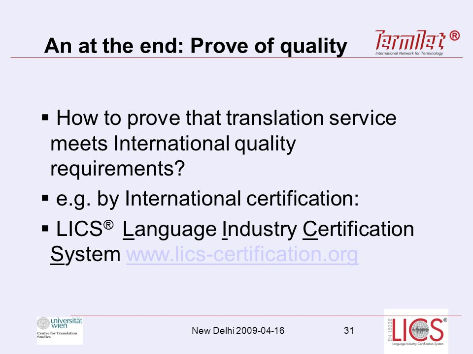 An at the end: Prove of quality How to prove that translation service meets International quality requirements.