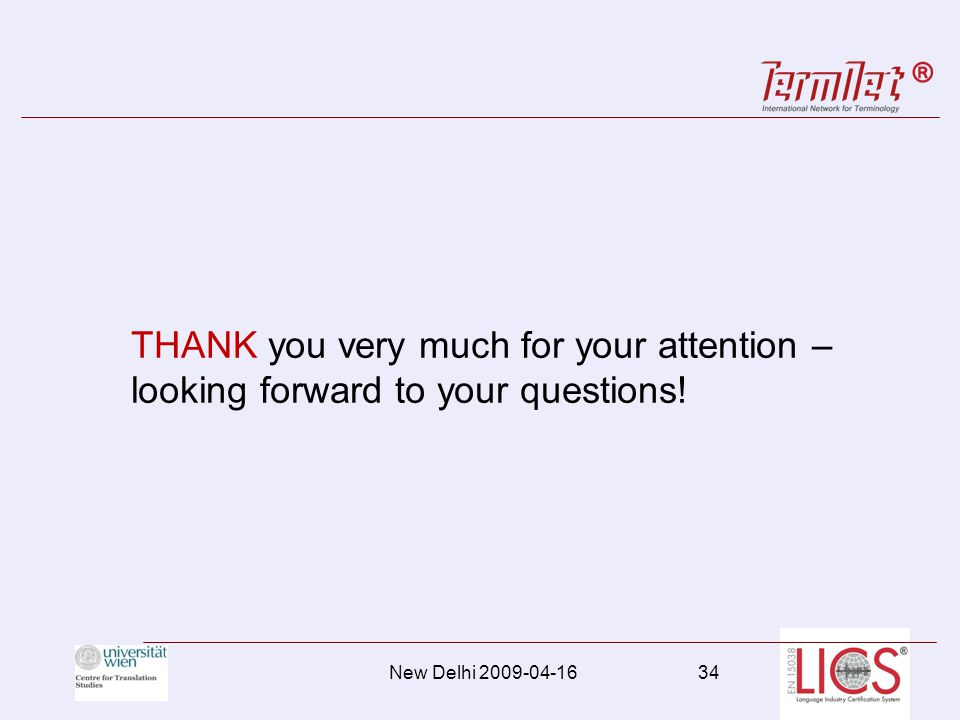 THANK you very much for your attention – looking forward to your questions! 34 New Delhi 2009-04-16