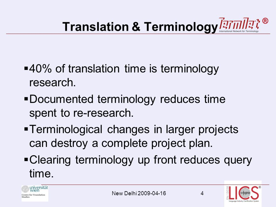 Translation & Terminology If consistency is an issue, terminology is the answer Example: What happens without terminology.