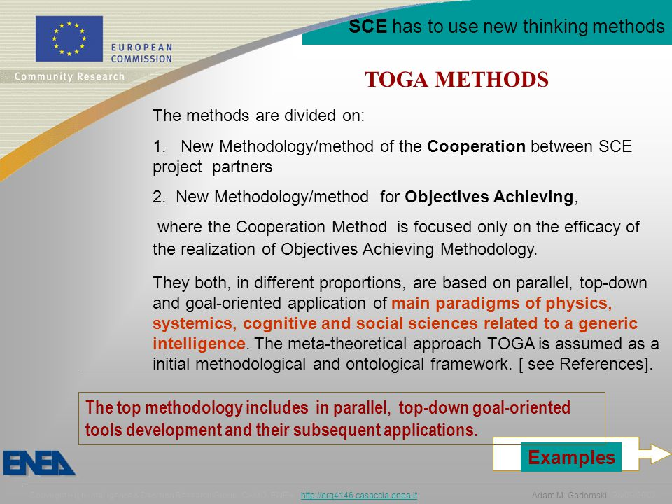 SCE has to use new thinking methods TOGA METHODS The methods are divided on: 1.