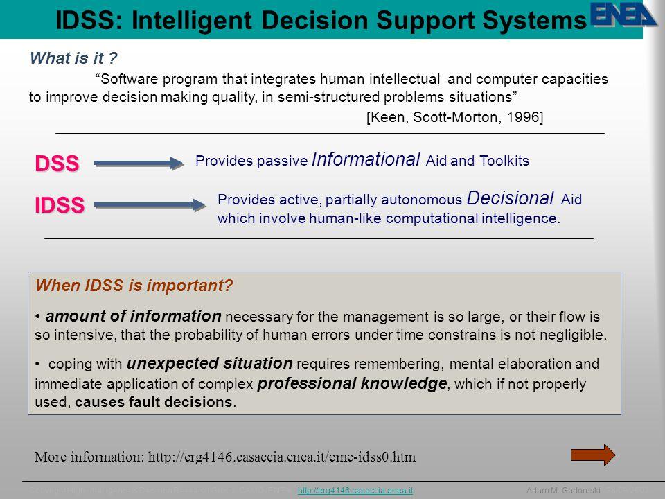 IDSS: Intelligent Decision Support Systems Copyright High-Intelligence & Decision Research Group, CAMO, ENEA, http://erg4146.casaccia.enea.it Adam M.