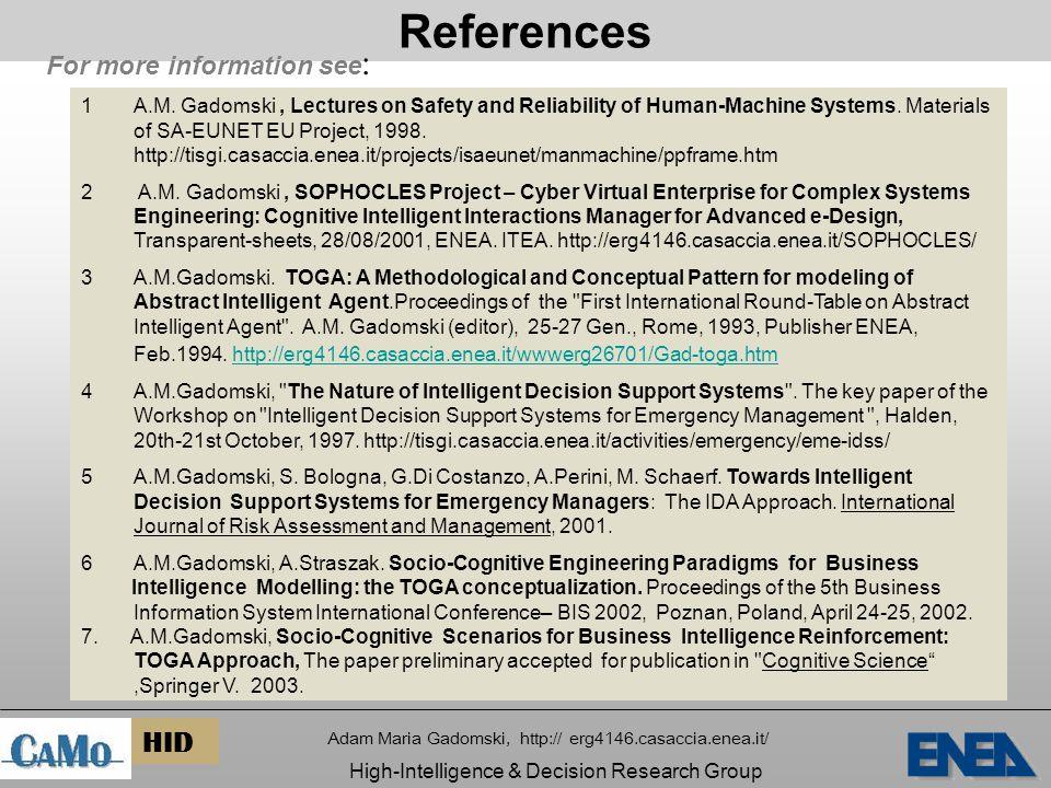 References Adam Maria Gadomski, http:// erg4146.casaccia.enea.it/ High-Intelligence & Decision Research Group HID 1A.M.