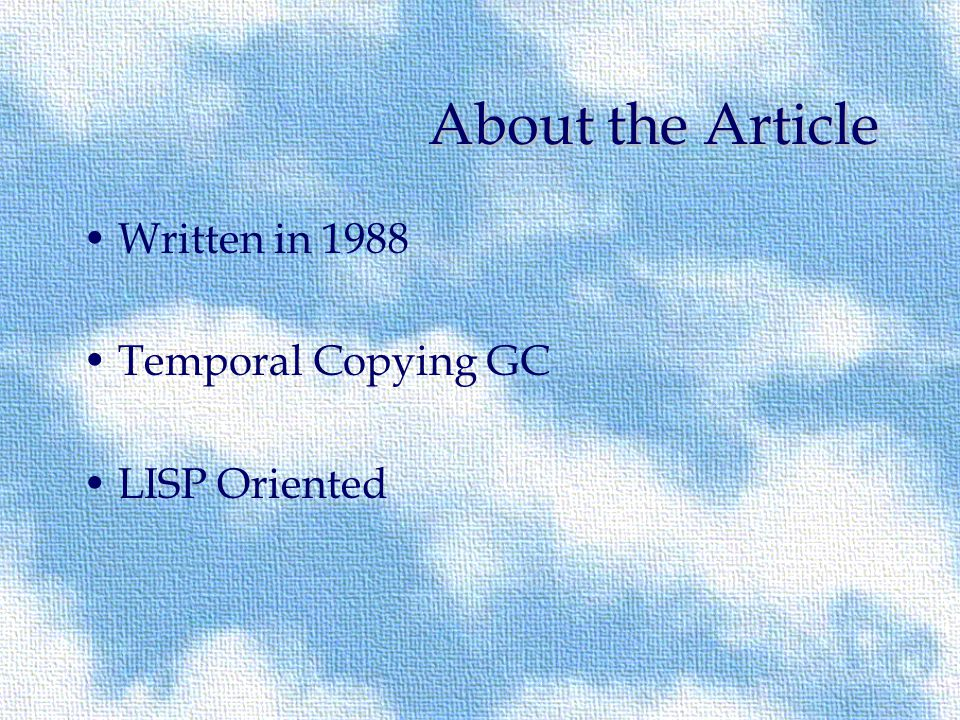 About the Article Written in 1988 Temporal Copying GC LISP Oriented