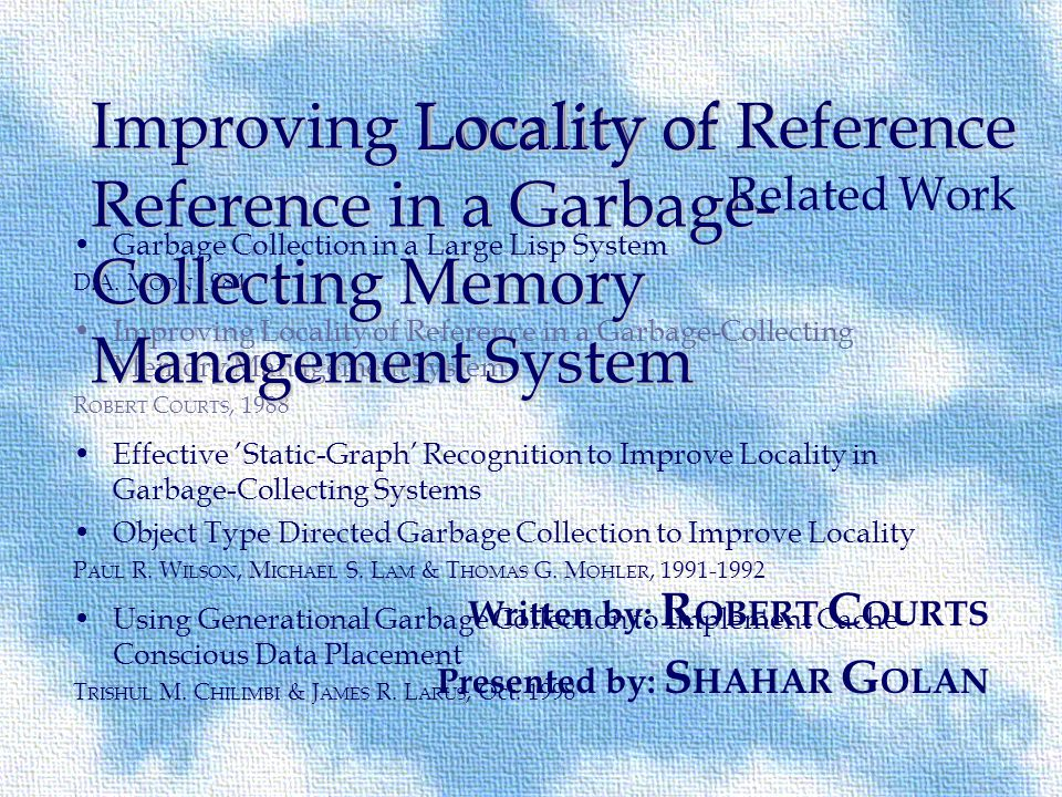 Reference Reference Related Work Garbage Collection in a Large Lisp System D.A.